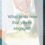 What To Do Now That You're Engaged | Naturally Chic